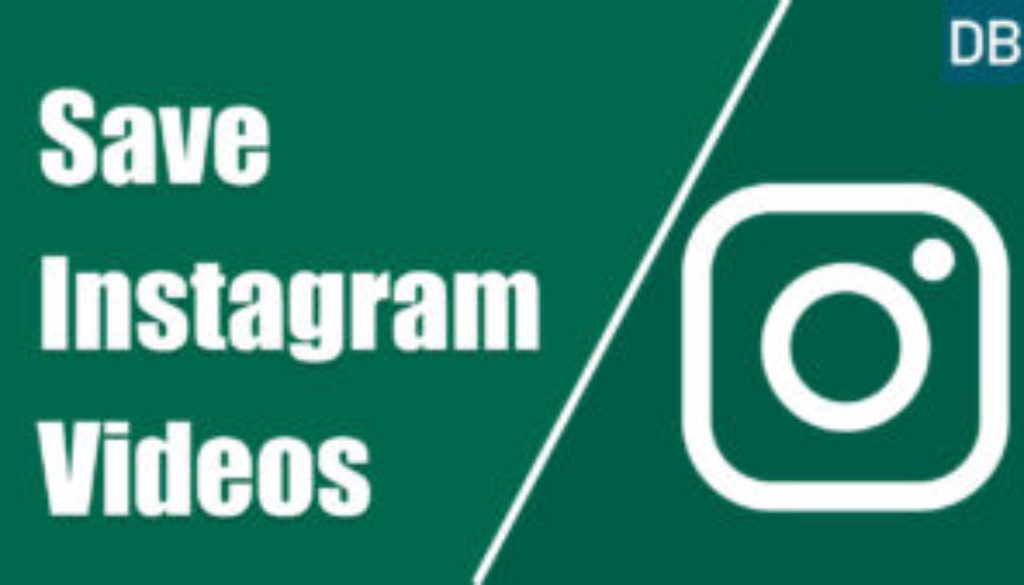 How to Save Instagram Videos and Photos