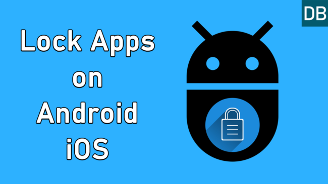 Lock Apps on Android, iOS