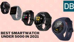 Best Smartwatch under 5000 in 2021