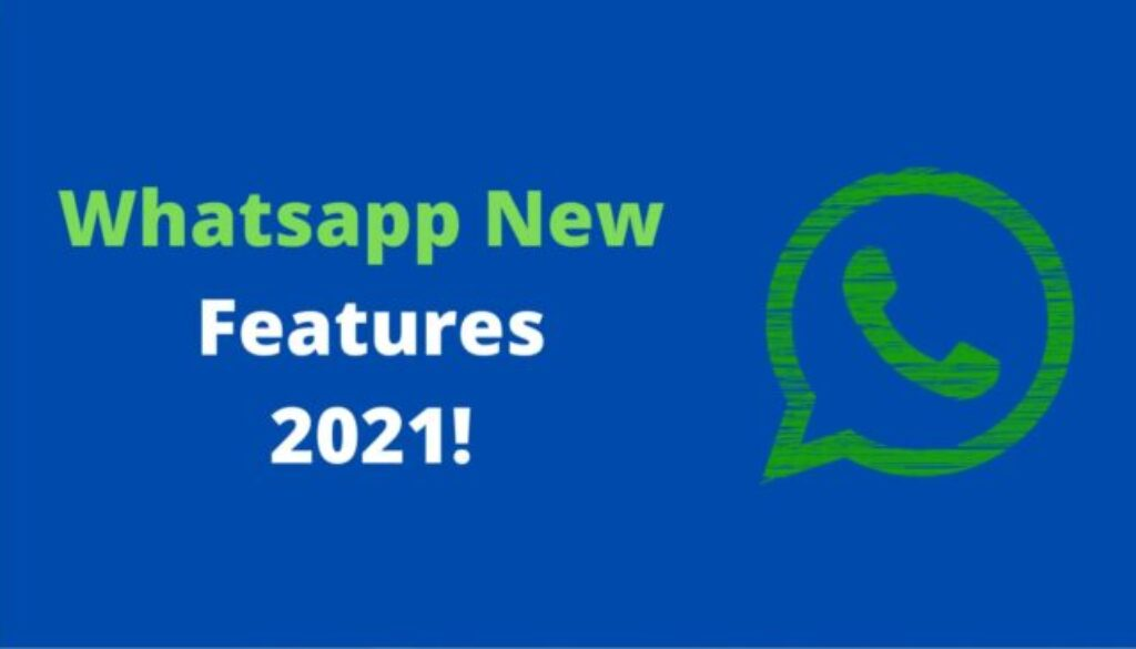 Whatsapp new features 2021