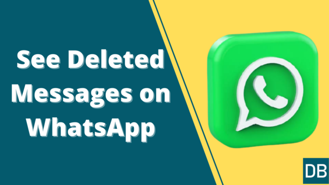 see deleted messages on whatsapp
