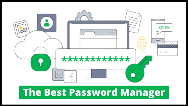 The Best Password Manager apps for android and iPhone 2022